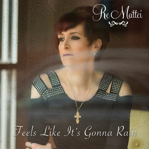 Re Mattei - Feels Like Its Gonna Rain